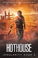 Hothouse: A Post-Apocalyptic Dystopian Adventure (Insularity)