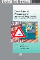 Detection and Prevention of Adverse Drug Events: Information Technologies and Human Factors (Studies in Health Technology and Informatics)