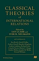 Classical Theories of International Relations (St Antony's Series)