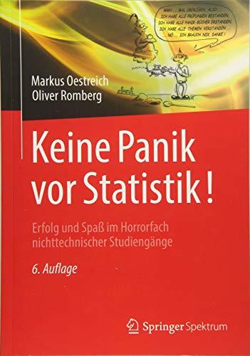 Download Keine Panik vor Statistik!: Erfolg und Spass im Horrorfach nichttechnischer Studiengaenge 3662567970