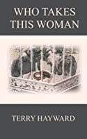 Who Takes This Woman (Jack Delaney Chronicles)
