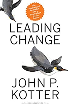 Leading Change, With a New Preface by the Author by [Kotter, John P.]