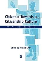 Towards a Citizenship Culture (Political Quarterly Monograph Series)