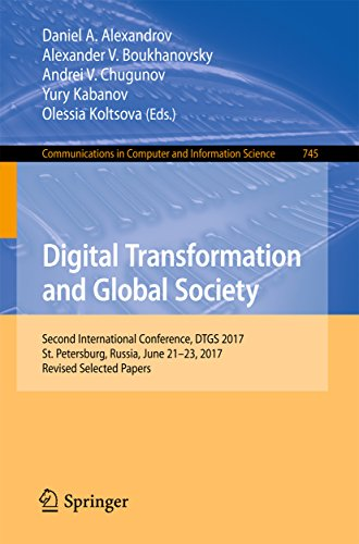 Digital Transformation and Global Society: Second International Conference, DTGS 2017, St. Petersburg, Russia, June 21–23, 2017, Revised Selected Papers ... in Computer and Information Science)