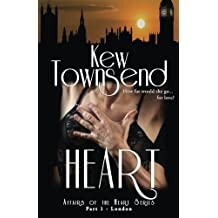 Heart (Part 1) London: Affairs of the Heart Series (Rock Star Romance) by Kew Townsend (2015-07-27)