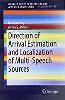 Direction of Arrival Estimation and Localization of Multi-Speech Sources (SpringerBriefs in Speech Technology)