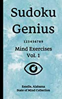 Sudoku Genius Mind Exercises Volume 1: Emelle, Alabama State of Mind Collection