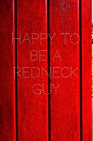 Happy to be a Redneck Guy