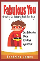 Fabulous You:Growing up Puberty Book for Boys and Sex Education Guide For Boys Ages 9-12