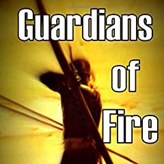 Guardians of Fire: A Novel of the Sentinelese