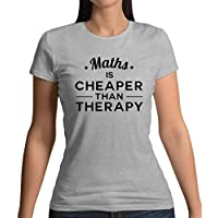 Maths is Cheaper Than Therapy - Womens T-Shirt - 13 Colours
