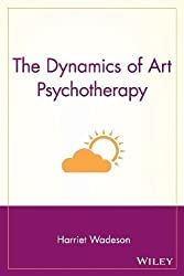 The Dynamics of Art Psychotherapy (Wiley Series on Personality Processes) 1st (first) Edition by Wadeson Harriet published by Wiley-Interscience (1994)