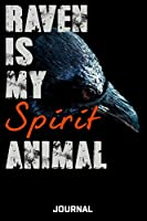 Raven Is My Spirit Animal Journal: Cute Design For Raven Lovers Journal - Notebook - Diary - 6 x 9 Wide Ruled Paper 120 Pages
