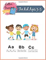 Letter Tracing For Kid Ages 3-5 100 Pages: 100 Pages Handwriting Practice | Letter Tracing Book for Preschoolers | Handwriting Workbook for Pre K | Tracing Books for Toddlers (Alphabet Tracing)