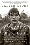 Chasing the Light: Writing, Directing, and Surviving Platoon, Midnight Express, Scarface, Salvador, and the Movie Game