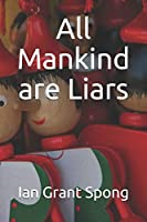 All Mankind are Liars