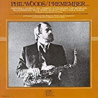 I Remember by Phil Woods