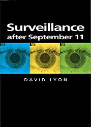 Surveillance After September 11 (Themes for the 21st Century)