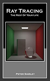 [Shirley, Peter]のRay Tracing: The Rest Of Your Life (Ray Tracing Minibooks Book 3) (English Edition)