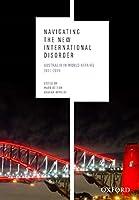Navigating the New International Disorder: Australia in World Affairs 2011-2015