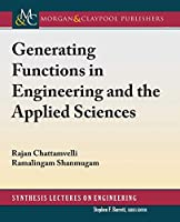 Generating Functions in Engineering and the Applied Sciences (Synthesis Lectures on Engineering)
