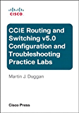Cisco CCIE Routing and Switching v5.0 Configuration and Troubleshooting Practice Labs Bundle (English Edition)