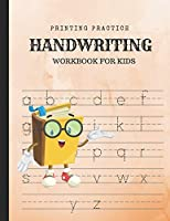 Printing Practice Handwriting Workbook For Kids: Improve Writing With Dotted Line To Guide Letters; Homework For Boys And Girls in Preschool And Kindergarten; Learn Alphabet Penmanship For Beginners