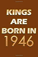 Kings Are Born In 1946 Notebook: Lined Notebook/Journal Gift 120 Pages, 6x9 Soft Cover, Matte Finish, Orange  Cover