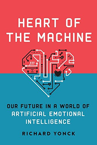 Heart of the Machine: Our Future in a World of Artificial Emotional Intelligenceの詳細を見る