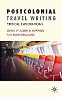 Postcolonial Travel Writing: Critical Explorations by Unknown(2010-11-10)