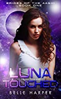Luna Touched: A Sci-Fi Alien Reverse Harem Romance (Brides of the Aashi)