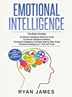 Emotional Intelligence: 4 Manuscripts - How to Master Your Emotions, Increase Your EQ, Improve Your Social Skills, and Massively Improve Your Relationships