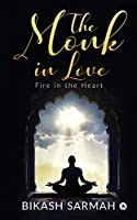 The Monk in love: Fire in the Heart