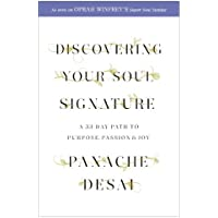 Discovering Your Soul Signature: A 33 Day Path to Purpose, Passion and Joy (English Edition)