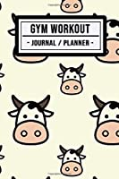 Gym Workout Journal: Cow Fitness Journal / Gym Workout Planner | 100 Days | Undated (6x9)