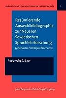 Resumierende Auswahlbibliographie Zur Neueren Sowjetischen Sprachlehrforschung: Gesteuerter Fremdsprachenerwerb (Language & Literary Ser. in Eastern Euro Series, 3)