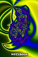 "Notebook: Frex Fractal Edited In Mirror Lab And Photoshop , Journal for Writing, College Ruled Size 6"" x 9"", 110 Pages"