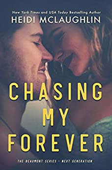 Chasing My Forever (The Beaumont Series: Next Generation Book 3) by [McLaughlin, Heidi]