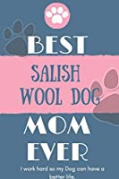 Best  Salish Wool Dog Mom Ever Notebook  Gift: Lined Notebook  / Journal Gift, 120 Pages, 6x9, Soft Cover, Matte Finish