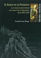 El secreto de Los Peñaranda : el universo judeoconverso de la Biblioteca de Barcarrota, siglos XVI y XVII