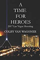 A Time for Heroes: 2017 Las Vegas Shooting