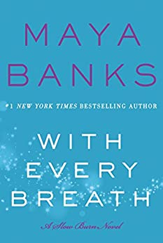 With Every Breath: A Slow Burn Novel (Slow Burn Novels) by [Banks, Maya]
