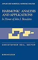 Harmonic Analysis and Applications (Applied and Numerical Harmonic Analysis)