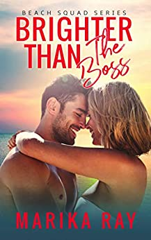 Brighter Than the Boss (The Beach Squad Series Book 5) by [Ray, Marika]