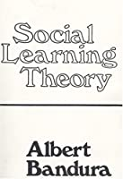 Social Learning Theory (Prentice-Hall Series in Social Learning)
