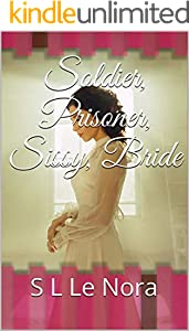 Soldier, Prisoner, Sissy, Bride (English Edition)