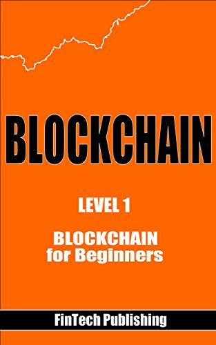 Blockchain: Blockchain for Beginners (Cryptocurrency Book 3) (English Edition)