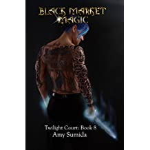 Black-Market Magic: Book 8 in the Twilight Court Series