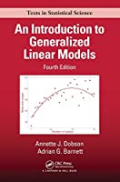 An Introduction to Generalized Linear Models (Chapman & Hall/CRC Texts in Statistical Science)
