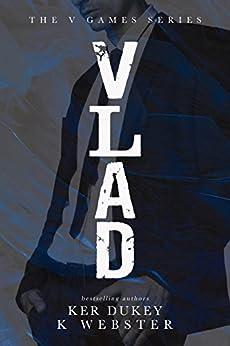VLAD: A Mafia Romance  (The V Games #1) by [Dukey, Ker, WEBSTER, K]